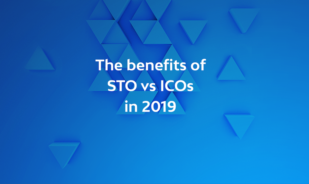 The benefits of Security Token Offerings STO vs ICOs in 2019
