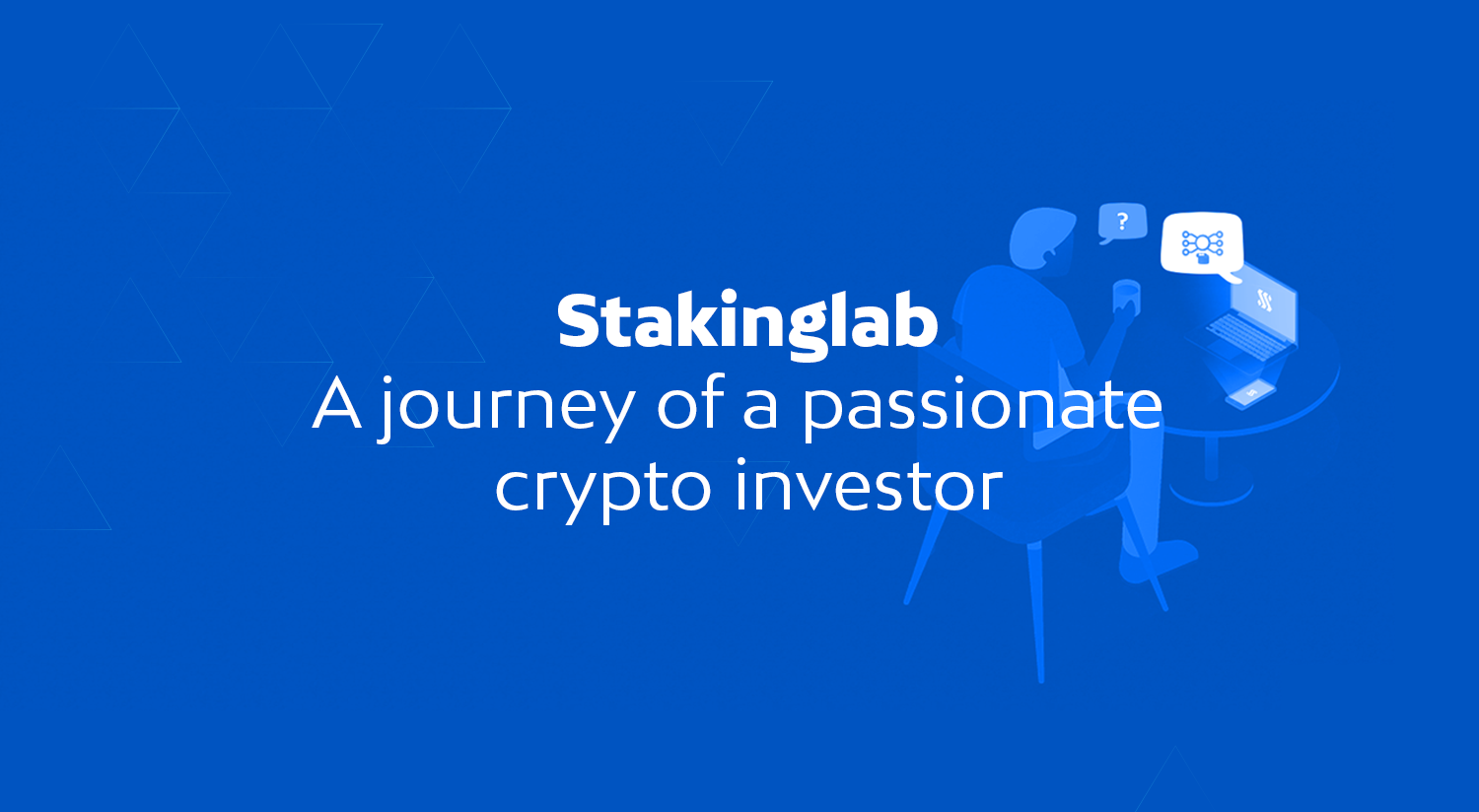 Stakinglab – A journey of a passionate crypto investor