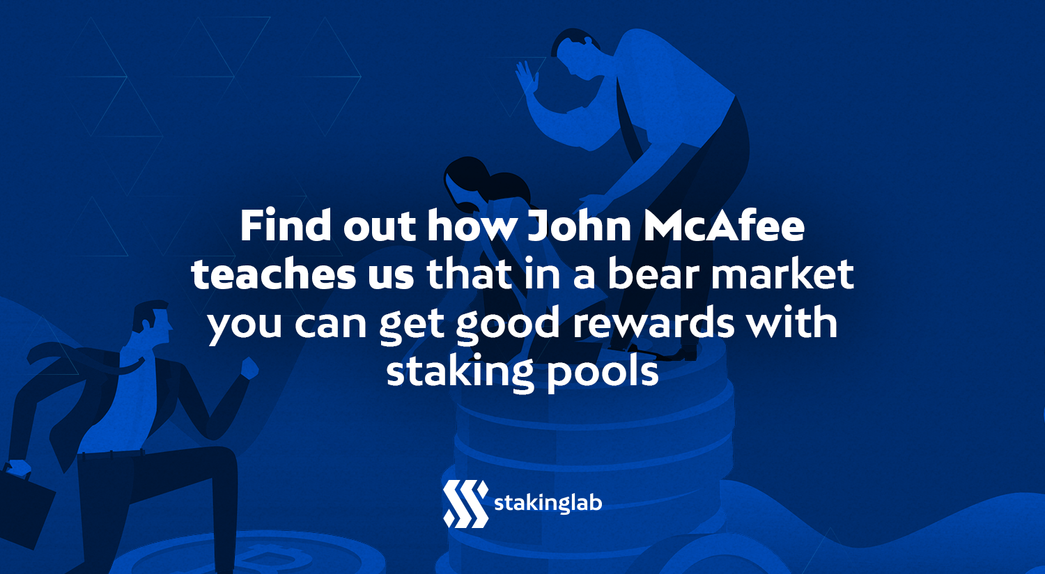 Find out how John McAfee teaches us, that in a bear market you can get good rewards with staking pools