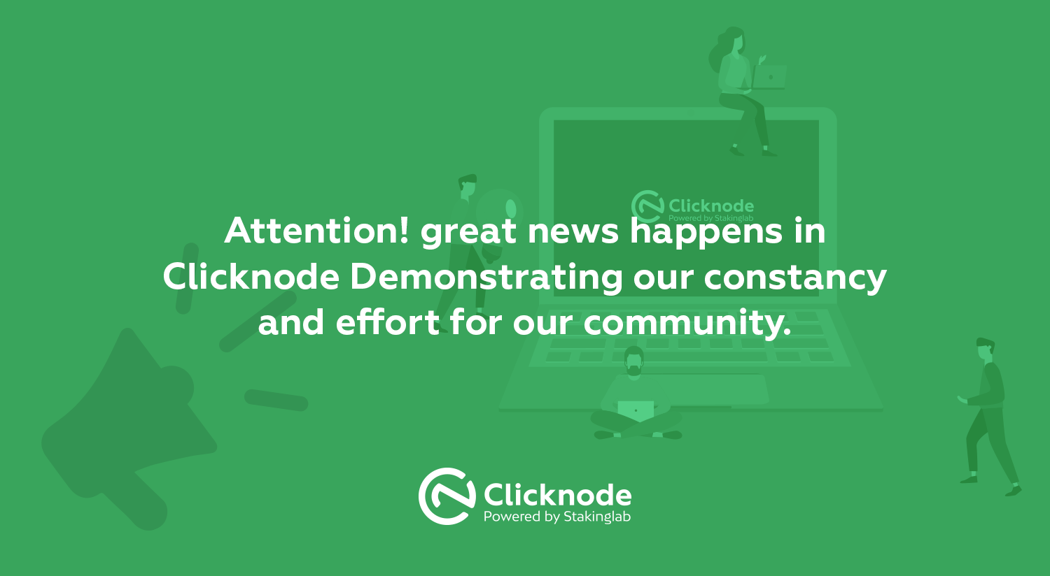 Great news happens on Clicknode, Demonstrating our constancy and effort for our community.