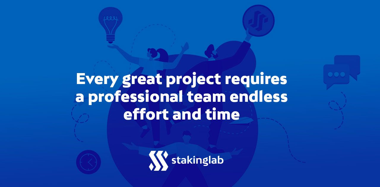 Every great project requires a professional team endless effort and time